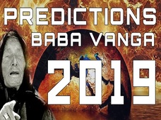 最高予言者ババ・ヴァンガ様の「2019年5つの予言」が不気味